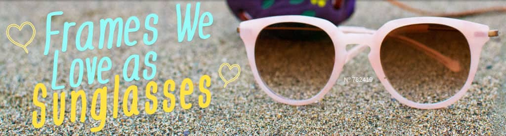 Frames We Love as Sunglasses. Frame #782419