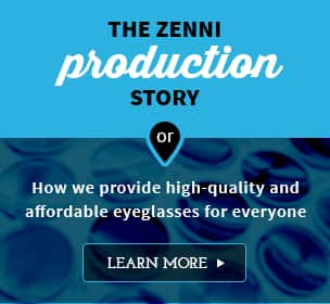 The Zenni Production Story