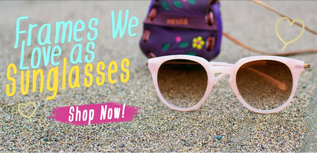 Frames We Love As Sunglasses