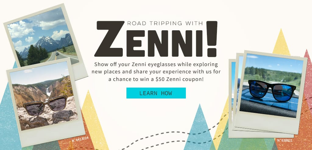 Win a $50 gift card for Zenni eyeglasses by showcasing your photo skills in the #ZenniRoadTrip contest.