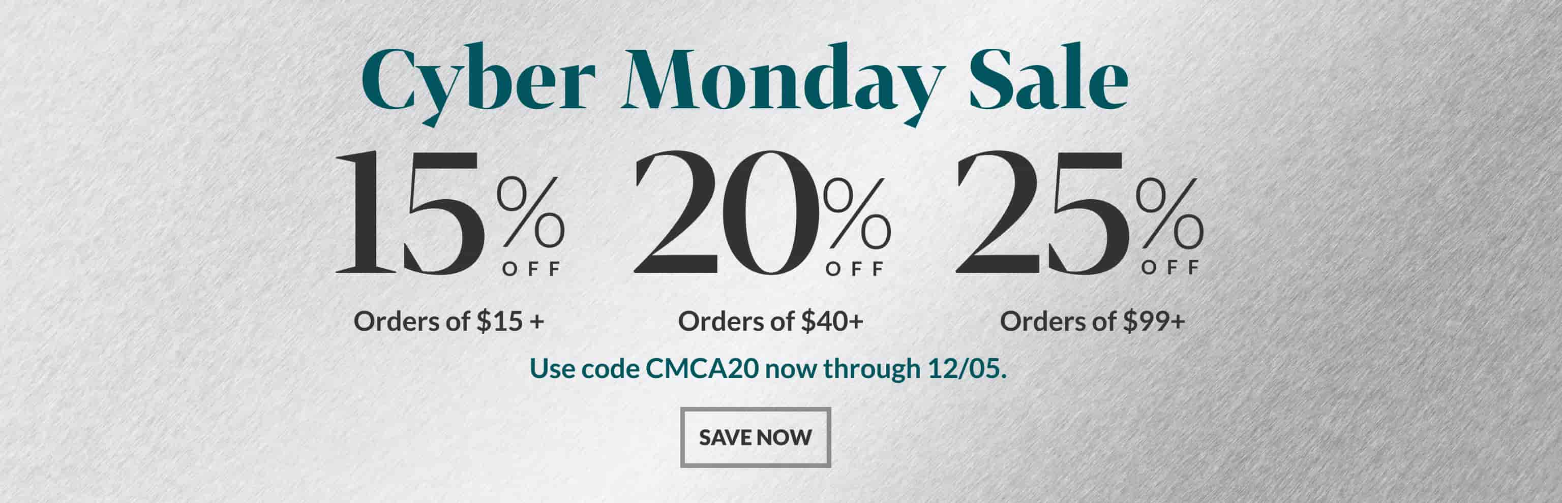 Cyber Monday sale. Use code CMCA20 now through December 5th. Save now. 15% off orders of 15 dollars plus. 20% off orders of 40 dollars plus. 25% off orders of 99 dollars plus. Image of a silver metallic chrome background.