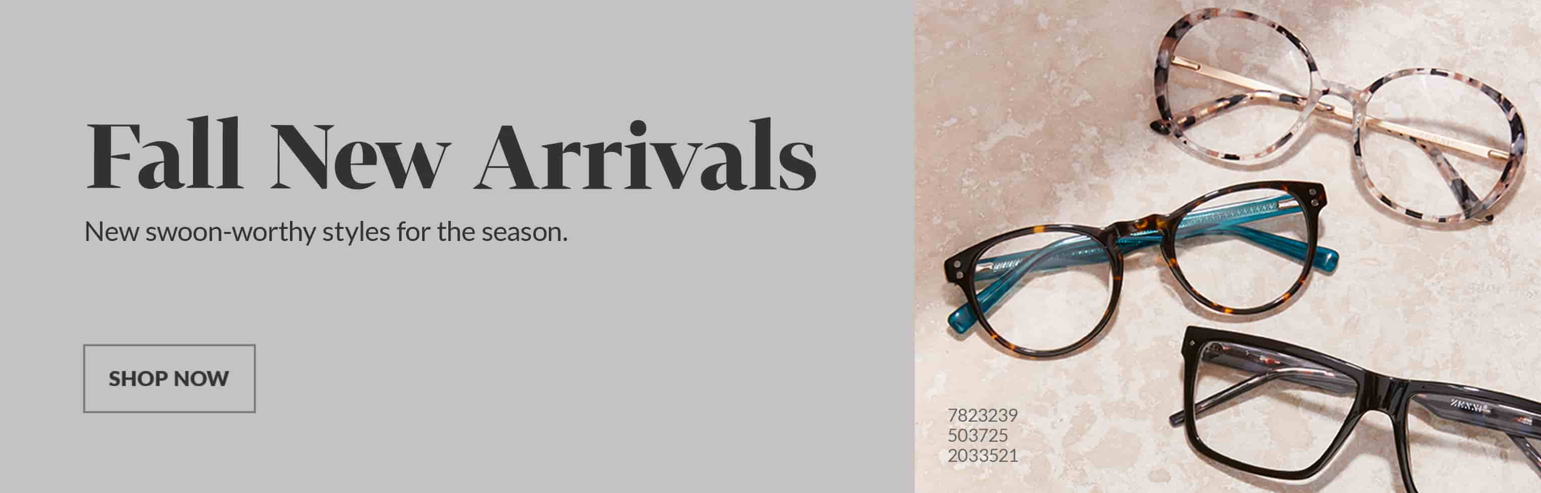 New arrivals. The fall five. New swoon-worthy styles for the season. Shop now. Image of Zenni flat top glasses #2033521, Zenni rectangle glasses #7825412, Zenni oval glasses #7823239, Zenni round magnetic snap-on set #503725, and Zenni browline glasses #7824421 on a beige marble background.