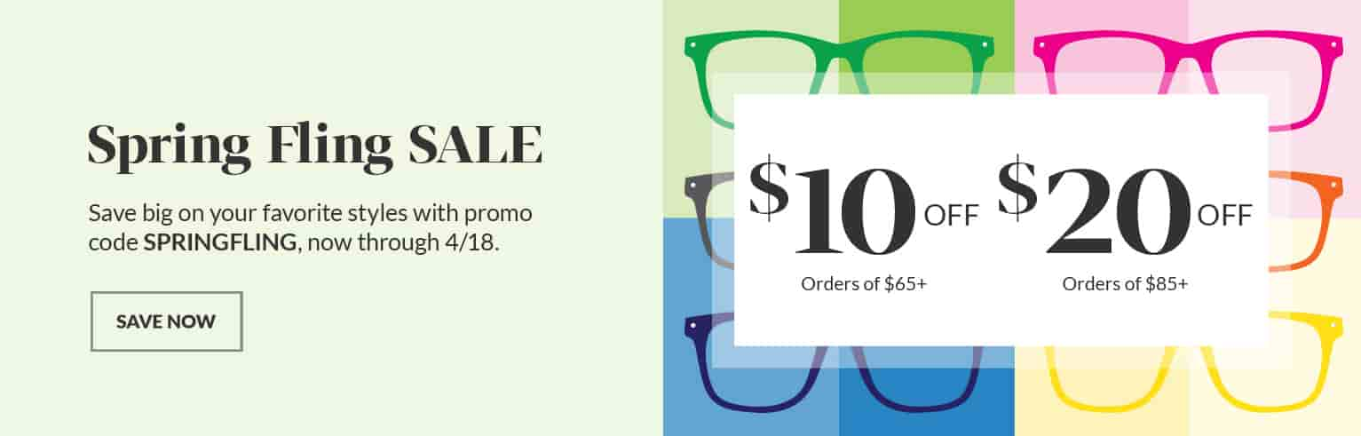 Spring Fling Sale. Save big on your favorite styles with promo code SPRINGFLING, now through 4/18. $10 off with orders of $65+; $20 off with orders of $85+. Illustration of Zenni square frames in different colors.
