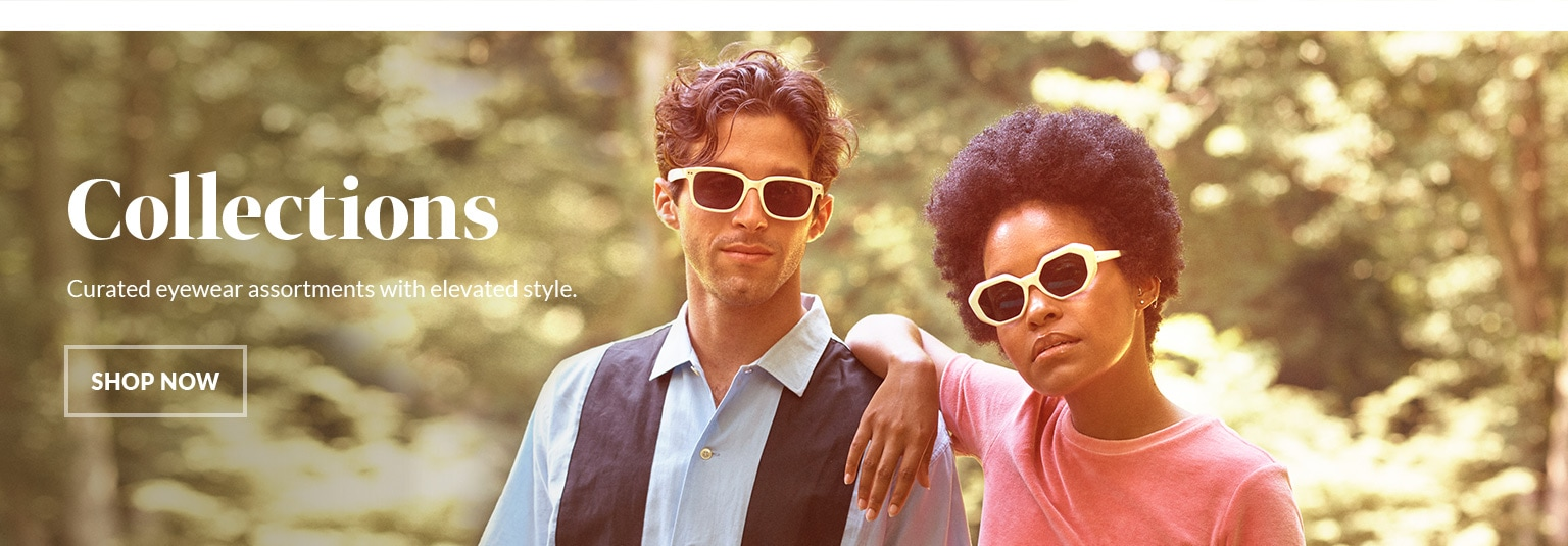 Curated eyewear assortments with elevated style.