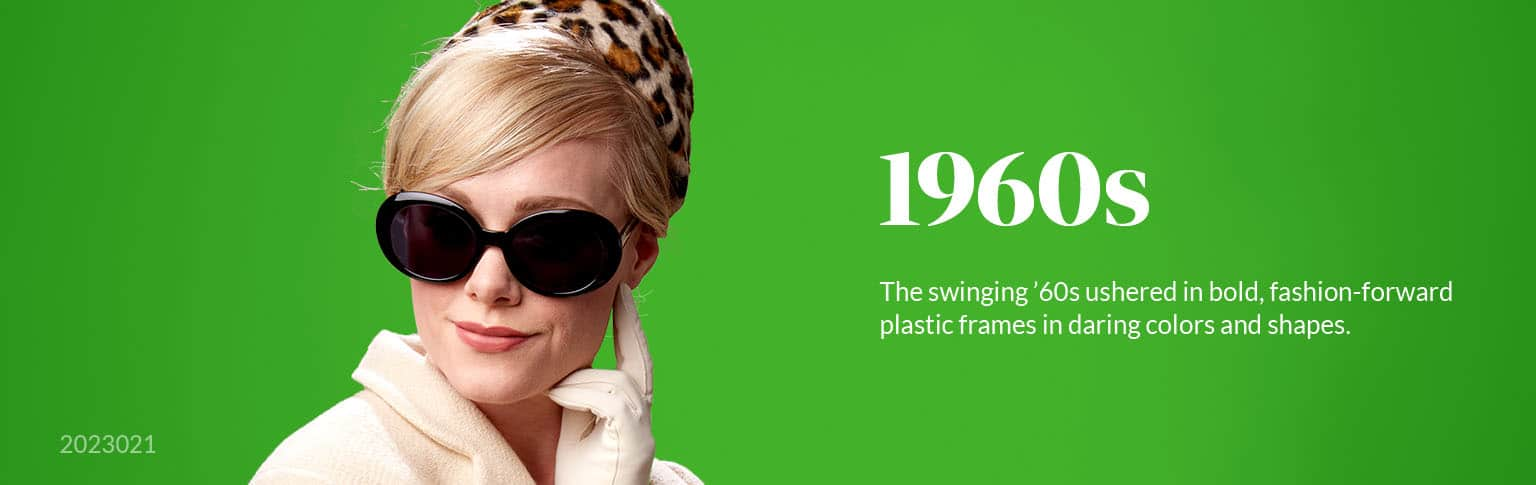 The swinging '60s ushered in bold, fashion-forward plastic frames in daring colors and shapes.