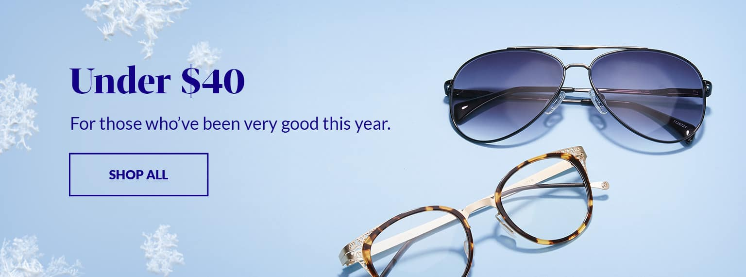 Glasses Under $40 for those who've been very good this year.